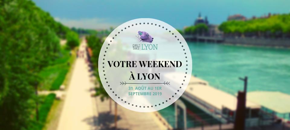 Nos coups de cœur du week-end à Lyon (31 août et 1er septembre)