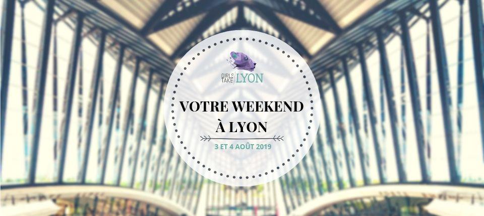 Nos coups de cœur du week-end à Lyon (3-4 août)