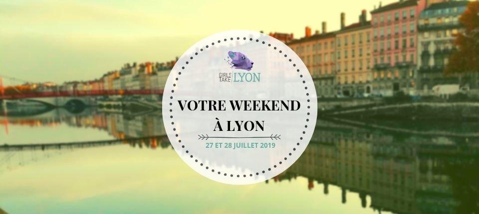 Nos coups de cœur du week-end à Lyon (27-28 juillet)