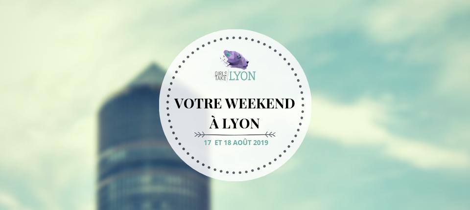 Nos coups de cœur du week-end à Lyon (17-18 août)