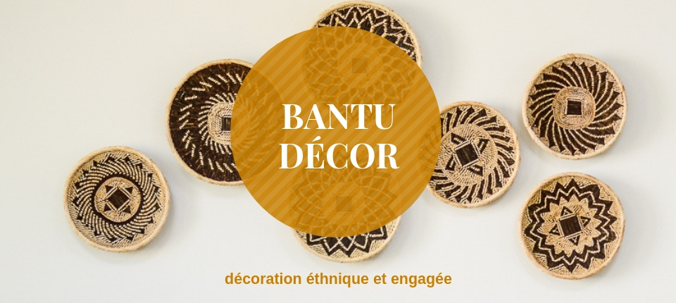 Bantu Decor, la décoration d'intérieur ethnique et engagée