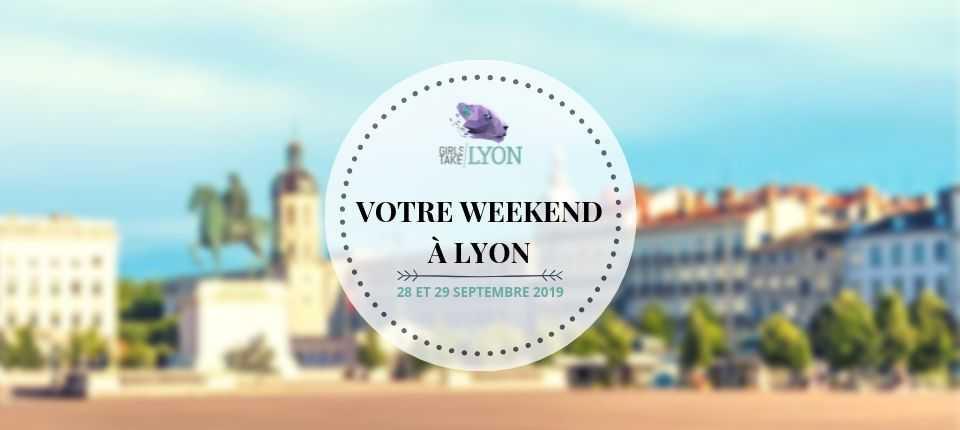 Nos coups de cœur du week-end à Lyon (28-29 septembre)