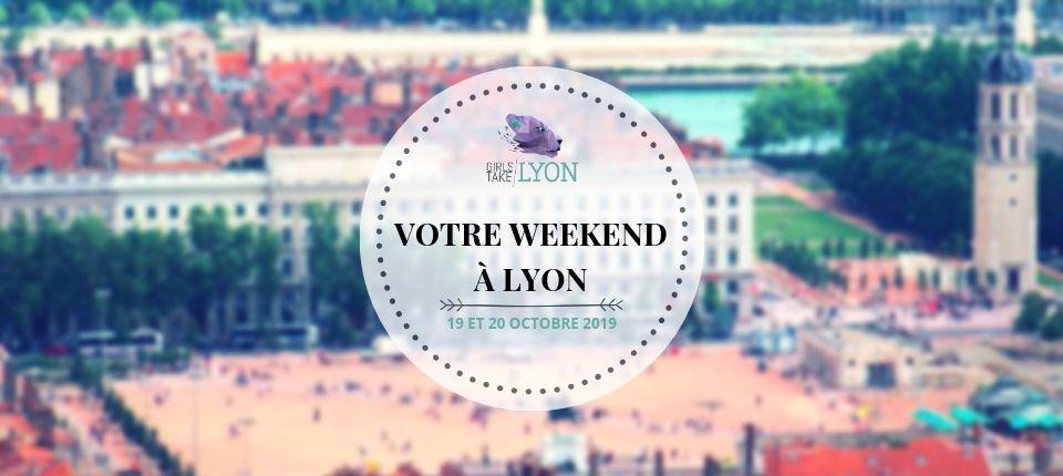 Nos coups de cœur du week-end à Lyon ( 19 et 20 octobre)