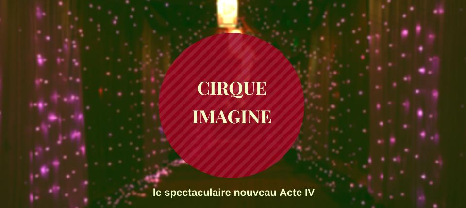 Le Cirque Imagine se renouvelle avec son Acte IV