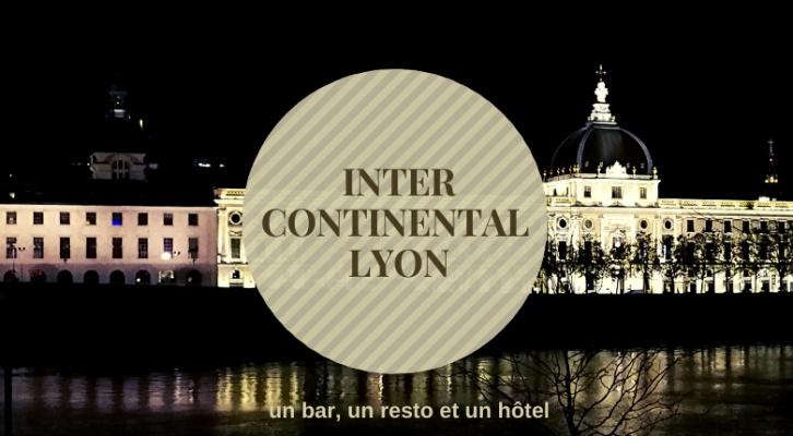 L'InterContinental Lyon Hôtel-Dieu, nouveau lieu de vie lyonnais