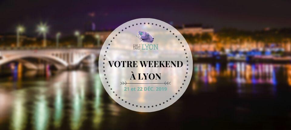 Nos coups de cœur du week-end à Lyon (21-22 décembre)