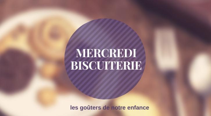 Mercredi Biscuiterie, ou comment retomber en enfance (tout en gourmandise !)