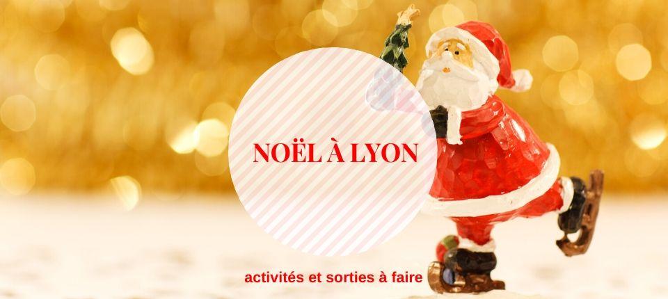 Christmas Fever : les activités festives à faire à Lyon