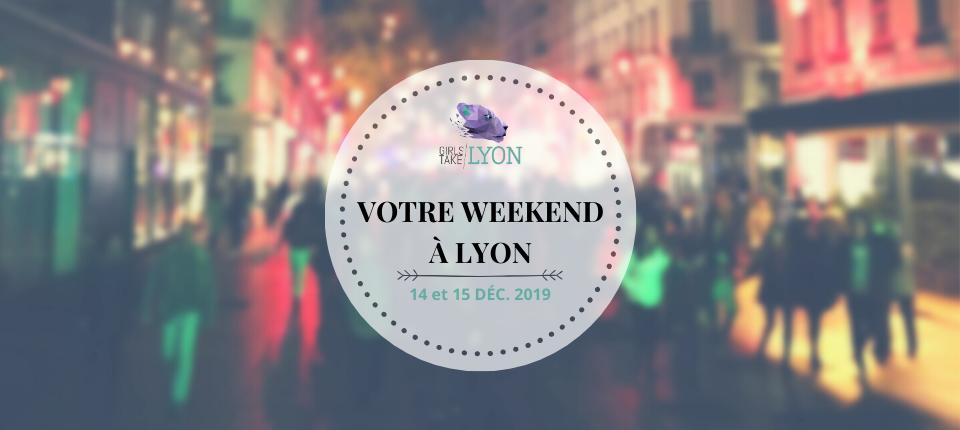 Nos coups de cœur du week-end à Lyon (14-15 décembre)