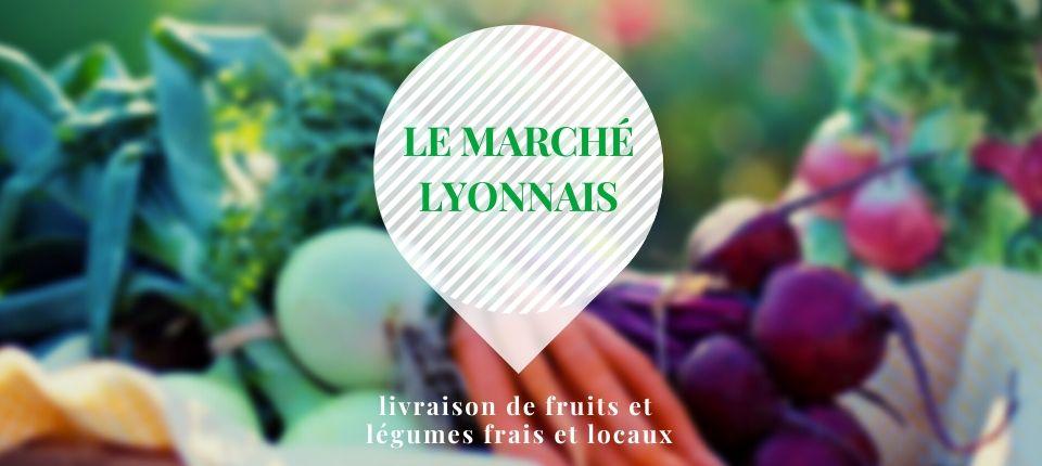 Le Marché Lyonnais : livraison de fruits et légumes locaux sans engagement
