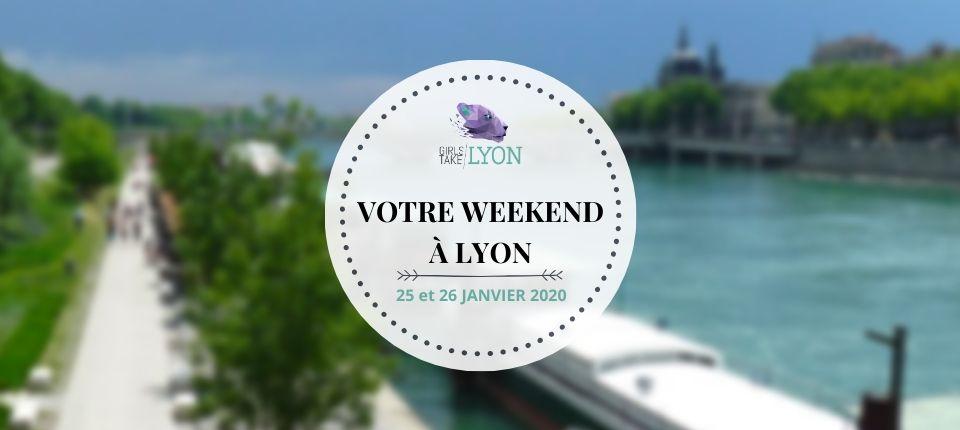 Nos coups de cœur du week-end à Lyon (25 et 26 janvier 2020)