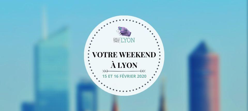 Nos coups de cœur du week-end à Lyon (15-16 février)