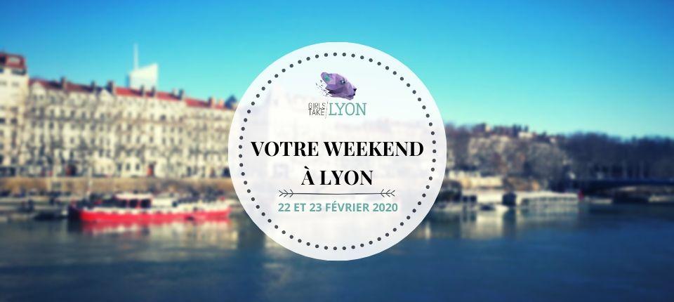 Nos coups de cœur du week-end à Lyon (22-23 février)