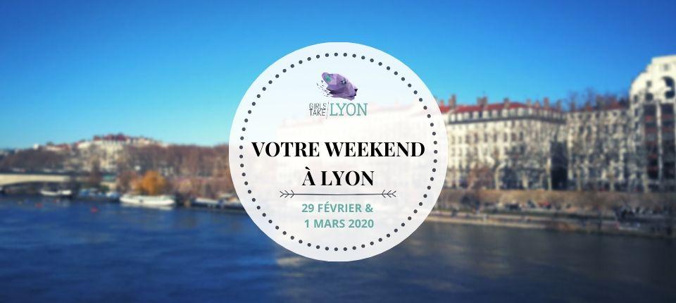 Nos coups de cœur du week-end à Lyon (29 février – 1er mars)