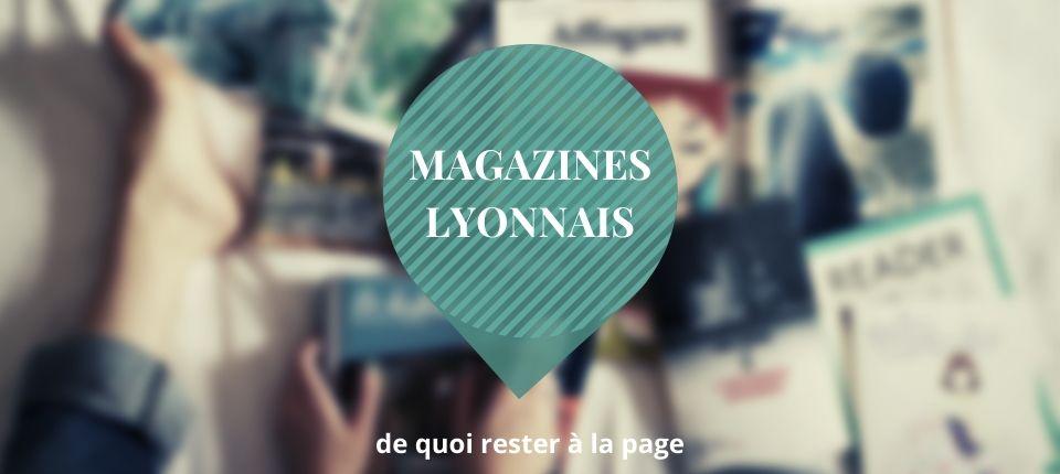 Magazines lyonnais pour rester à la page