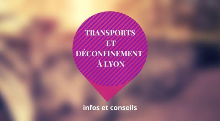 Déconfinement et les transports à Lyon, comment se déplacer ?