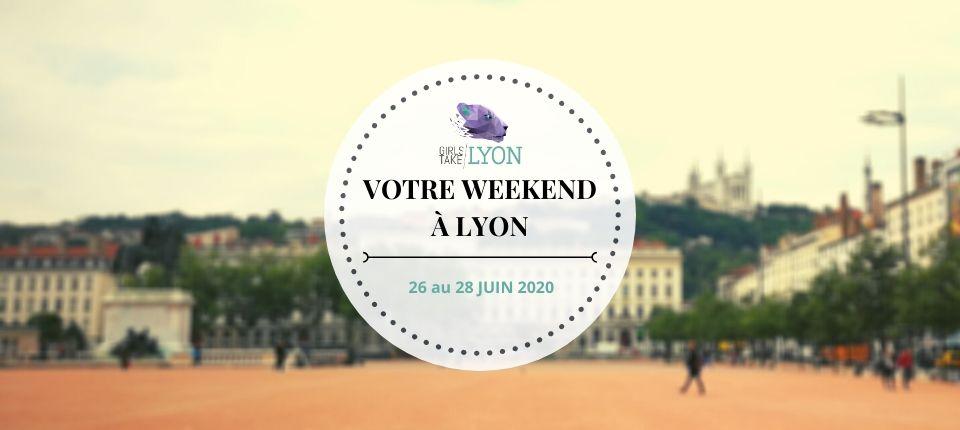Nos coups de cœur du week-end à Lyon (26 au 28 juin)
