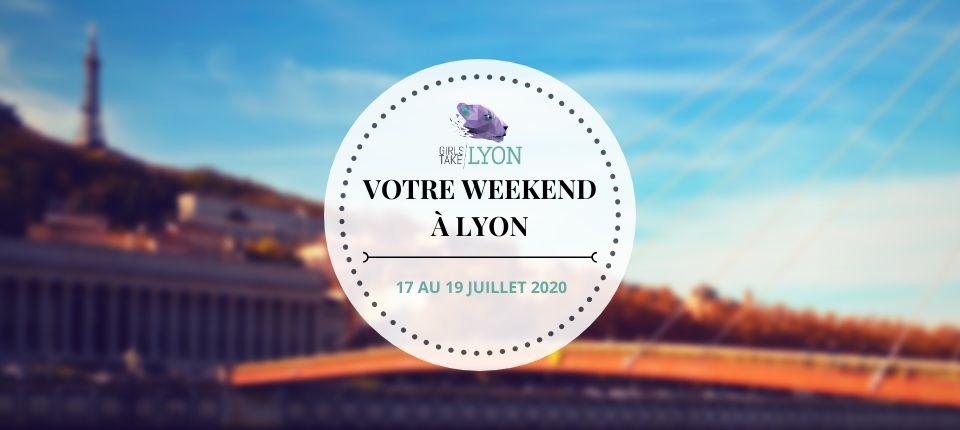 Nos coups de cœur du week-end à Lyon (17 au 19 juillet)