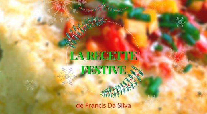 CALENDRIER DE L'AVENT J21 : La recette festive de Francis Da Silva