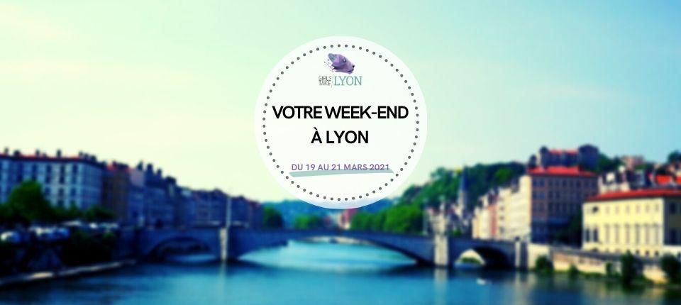 Nos coups de cœur du week-end à Lyon (19 au 21 mars)