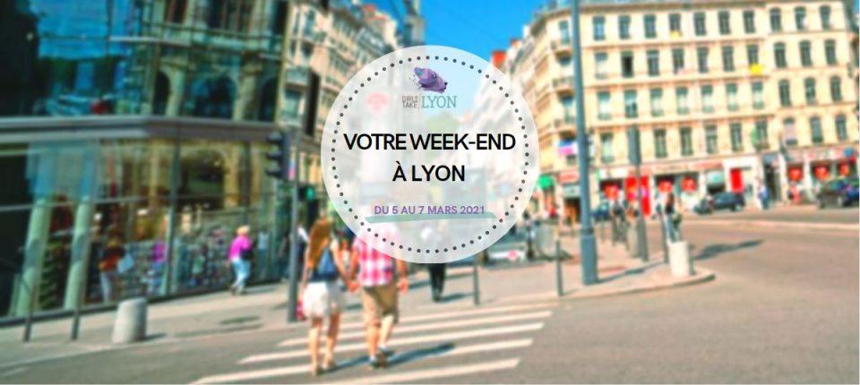 Nos coups de cœur du week-end à Lyon (05 au 07 mars)