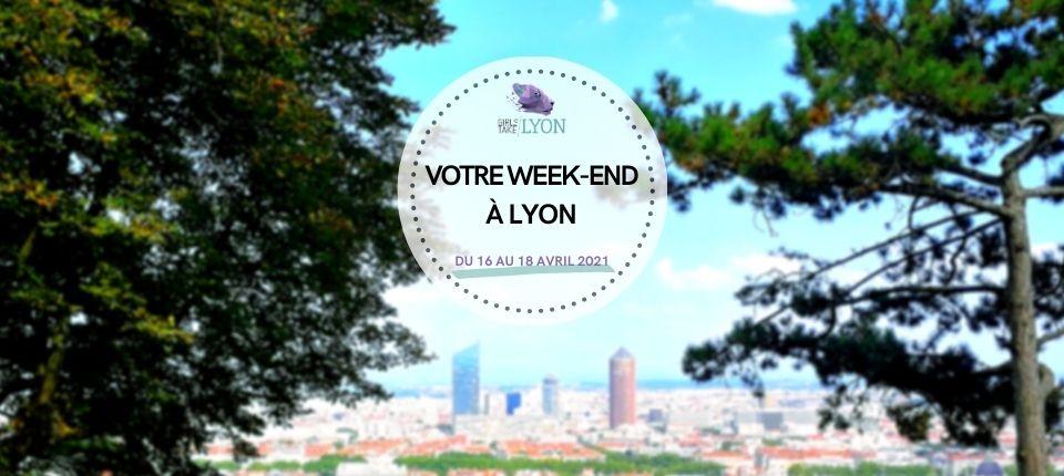 Nos coups de cœur du week-end à Lyon (16 au 18 avril)