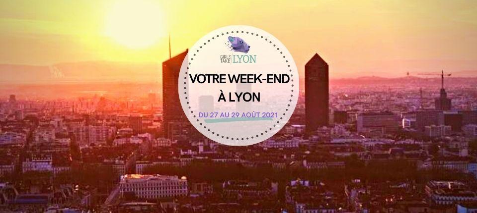 Coups de cœur 💙 du week-end à Lyon (27 au 29 août)