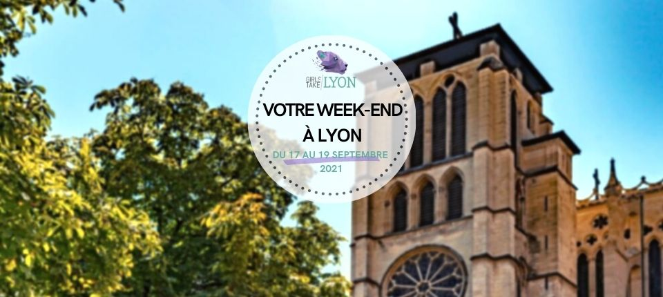 Coups de 💜 du week-end à Lyon (17 au 19 septembre)